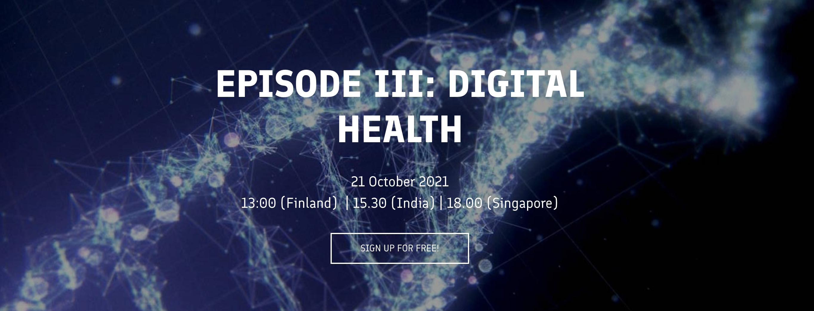Future is made in Finland Webinar Episode III: Digital Health